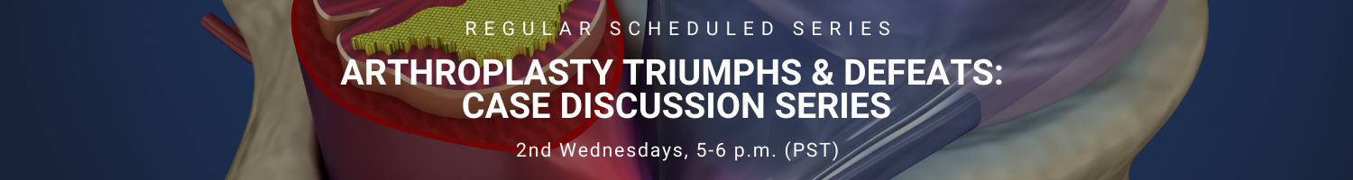 Spine Arthroplasty Triumphs & Defeats Case Discussion Series 2021 Banner
